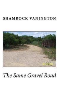 The Same Gravel Road