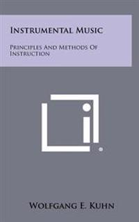 Instrumental Music: Principles and Methods of Instruction