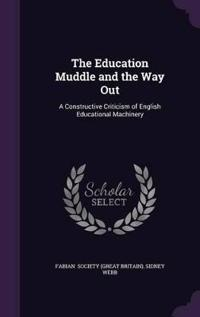 The Education Muddle and the Way Out