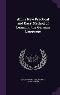 Ahn's New Practical and Easy Method of Learning the German Language