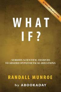 What If?: By Randall Munroe Includes Analysis of What If
