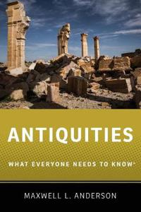 Antiquities: What Everyone Needs to Know(r)