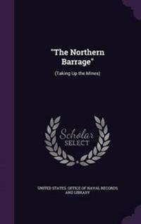 The Northern Barrage
