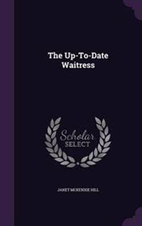 The Up-To-Date Waitress