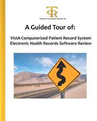 A Guided Tour of: Vista Computerized Patient Record System Electronic Health Records Software Review: A Hands-On View of What It's Like