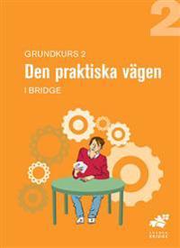 Grundkurs 2, Den praktiska vägen : elevhäfte