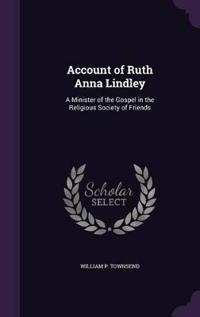 Account of Ruth Anna Lindley