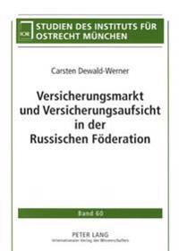 Versicherungsmarkt Und Versicherungsaufsicht in Der Russischen Foederation