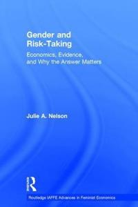 Gender and Risk-Taking: Economics, Evidence and Why the Answer Matters