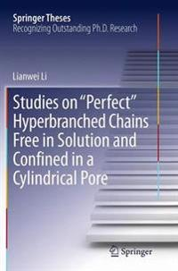 Studies on Perfect Hyperbranched Chains Free in Solution and Confined in a Cylindrical Pore
