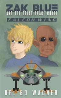 Zak Blue and the Great Space Chase: Falcon Wing