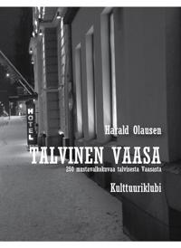 Talvinen Vaasa - 250 mustavalkokuvaa talvisesta Vaasasta