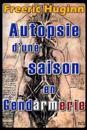 Autopsie D'Une Saison En Gendarmerie