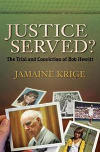 Justice Served? The Trial and Conviction of Bob Hewitt