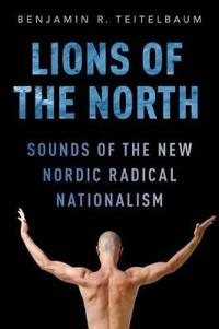 Lions of the north - sounds of the new nordic radical nationalism