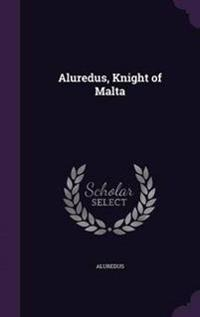 Aluredus, Knight of Malta