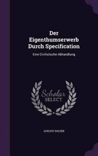 Der Eigenthumserwerb Durch Specification