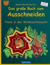 Brockhausen Bastelbuch Bd. 1: Das Grosse Buch Zum Ausschneiden: Tiere in Der Weihnachtsnacht