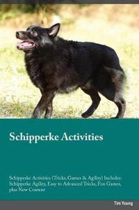 Schipperke Activities Schipperke Activities (Tricks, Games & Agility) Includes