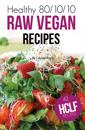 Healthy 80/10/10 Raw Vegan Recipes