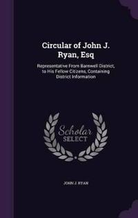 Circular of John J. Ryan, Esq