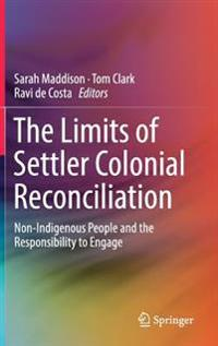 The Limits of Settler Colonial Reconciliation
