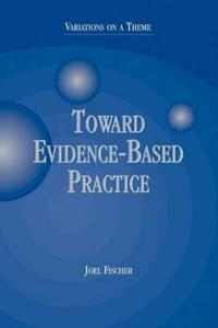 Toward Evidence-Based Practice