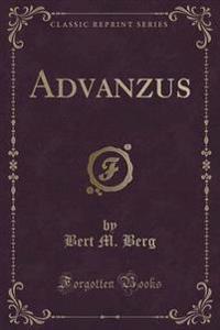 Advanzus (Classic Reprint)