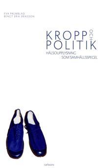 Kropp och politik : hälsoupplysning som samhällspegel
