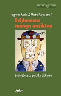 Evidensens många ansikten : evidensbaserad praktik i praktiken