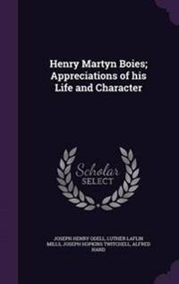 Henry Martyn Boies; Appreciations of His Life and Character