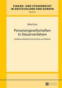 Personengesellschaften in Steuerverfahren: Verfahrensklarheit Trotz Einheit Und Vielheit