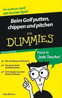 Beim Golf putten, chippen und pitchen fur Dummies Das Pocketbuch
