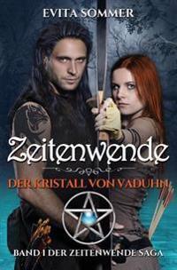 Zeitenwende: Der Kristall Von Vaduhn