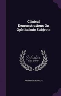 Clinical Demonstrations on Ophthalmic Subjects