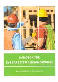 Handbok för byggarbetsmiljösamordnare - Benny Halldin, Yngve Halldin | Laserbodysculptingpittsburgh.com
