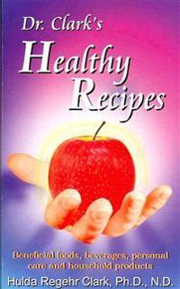 Dr. Clark's Healthy Recipes