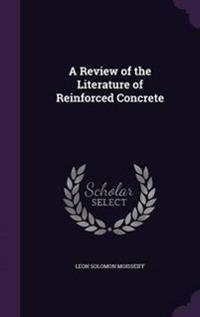 A Review of the Literature of Reinforced Concrete