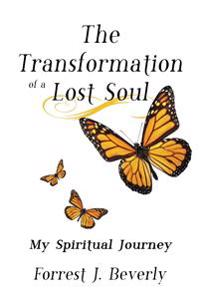 The Transformation of a Lost Soul: My Spiritual Journey