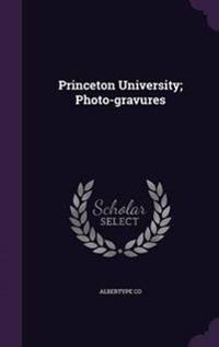 Princeton University; Photo-Gravures