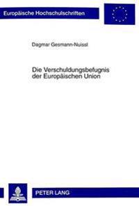 Die Verschuldungsbefugnis Der Europaeischen Union