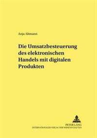 Die Umsatzbesteuerung Des Elektronischen Handels Mit Digitalen Produkten