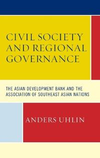 Civil Society and Regional Governance: The Asian Development Bank and the Association of Southeast Asian Nations
