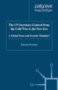 The Un Secretary-general from the Cold War to the New Era