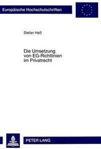 Die Umsetzung Von Eg-Richtlinien Im Privatrecht