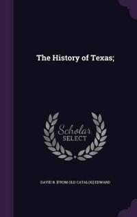 The History of Texas;
