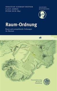 Raum-Ordnung: Raum Und Soziopolitische Ordnungen Im Altertum