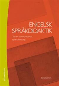 Engelsk språkdidaktik : texter, kommunikation, språkutveckling