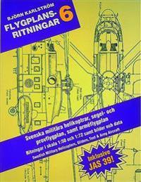 Flygplansritningar. 6 : Svenska Militära Helikoptrar, Prov- och Segelflyg