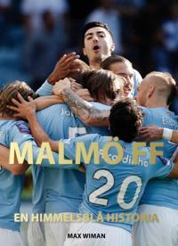 Malmö FF : en himmelsblå historia